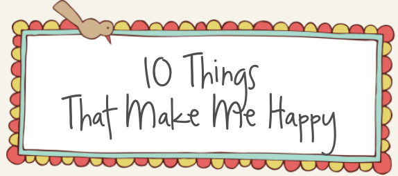 10things that makes me happy