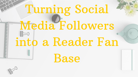 Turning Social Media Followers into a Reader Fan Base